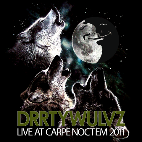 DRRTYWULVZ – Live at Carpe Noctem 2011