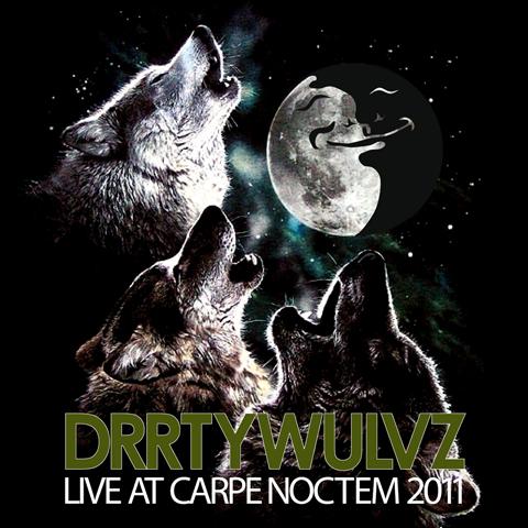 DRRTYWULVZ – Live at Carpe Noctem 2011